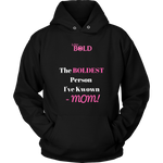 "LiVit BOLD Men & Women Hoodies - ""The BOLDEST Person I've Known - MOM!"" - LiVit BOLD"
