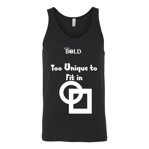 Too Unique To Fit In Unisex Tank - LiVit BOLD - LiVit BOLD