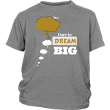 Dare To Dream BIG Youth T-Shirt - 2-Tone - 4 Colors - LiVit BOLD