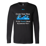 Create Your Own Waves Or Get Tossed About By Someone Else's - Men's Long Sleeve T-Shirt - 5 Colors - LiVit BOLD