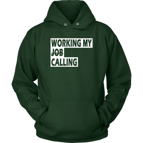Working My Calling Unisex Hoodie (9 Colors)