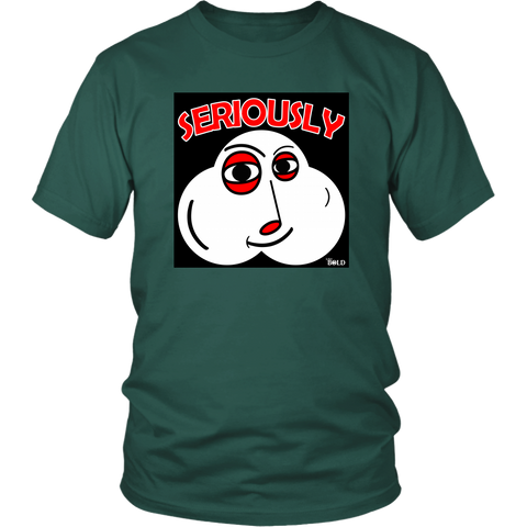 SERIOUSLY Unisex T-Shirts (5 Colors) - LiVit BOLD's Orginal Design