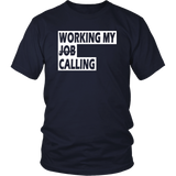 Working My Calling Unisex T-Shirt (10 Colors)