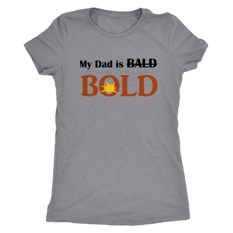 My dad is BOLD Ladies' T-shirt - LiVit BOLD - LiVit BOLD
