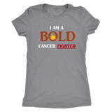 I Am A BOLD Cancer Fighter - Ladies' Top - LiVit BOLD - LiVit BOLD