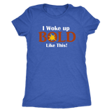 LiVit BOLD Next Level Women's Triblend Shirt - I Woke Up BOLD Like This - LiVit BOLD
