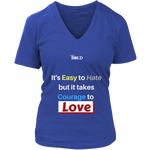 Easy to Hate, Courage to Love - Women's V-Neck T-Shirt - 6 Colors - LiVit BOLD
