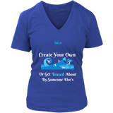 Create Your Own Waves Or Get Tossed About By Someone Else's - Women's T-Shirt - 7 Colors - LiVit BOLD