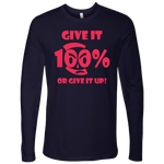 Give It 100% Or Give It Up - Men's Long Sleeve Top - LiVit BOLD - 4 Colors - LiVit BOLD