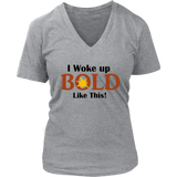 LiVit BOLD District Women's V-Neck Shirt - I Woke Up BOLD Like This - LiVit BOLD
