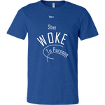 Stay Woke To Purpose Men's Short-Sleeve T-Shirt - 18 Colors - LiVit BOLD - LiVit BOLD