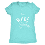 Stay Woke To Purpose Women's Short-Sleeve T-Shirt - 10 Colors - LiVit BOLD