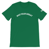 Max Your Great Short-Sleeve Unisex T-Shirt - 8 Colors - LiVit BOLD