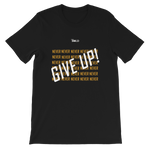 Never Give Up! Short-Sleeve Unisex T-Shirt - 19 Colors - LiVit BOLD