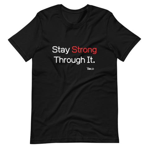 Stay Strong Through It - Short-Sleeve Unisex T-Shirt (4 Colors)