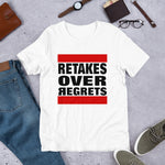 Retakes Over Regrets Short-Sleeve Unisex T-Shirt (White)