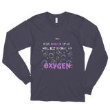 Your opinion of me will Not become my Oxygen - Long sleeve Unisex T-Shirt - 3 Colors - LiVit BOLD - LiVit BOLD