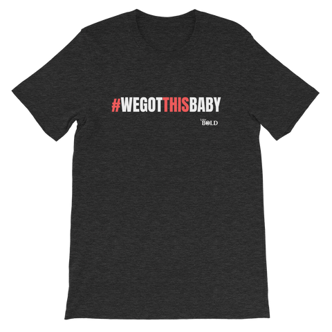 We Got This Baby Short-Sleeve Unisex T-Shirt - 3 Colors