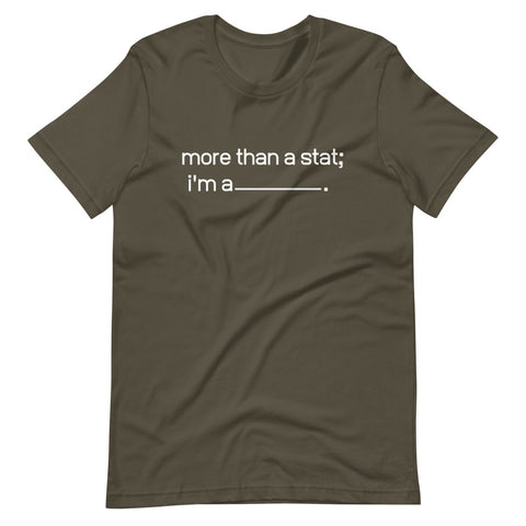 More than a Statistic - Short-Sleeve Unisex T-Shirt (5 Colors) - LiVit BOLD
