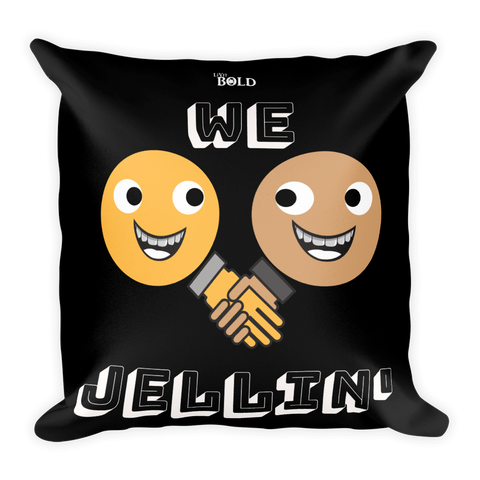 We Jellin' Pillow - LiVit BOLD