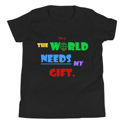 The World Needs My Gift Youth Short Sleeve T-Shirt - 4 Colors - LiVit BOLD