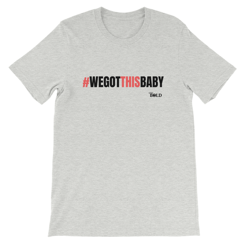 We Got This Baby Short-Sleeve Unisex T-Shirt - Grey - LiVit BOLD
