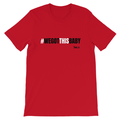 We Got This Baby Short-Sleeve Unisex T-Shirt - Red - LiVit BOLD