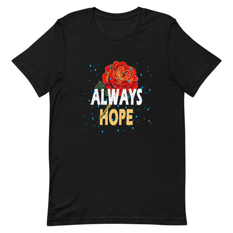 Always Hope Short-Sleeve Unisex T-Shirt (7 colors)