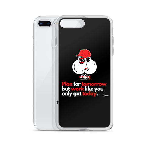 Edge, The Motivator - Plan for tomorrow iPhone Case