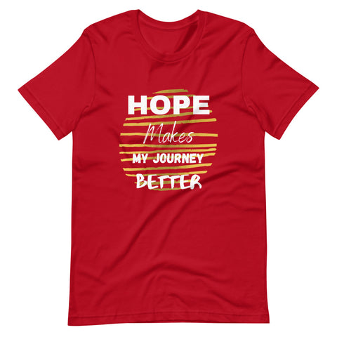 Hope Makes My Journey Better Short-Sleeve Unisex T-Shirt (5 Colors)