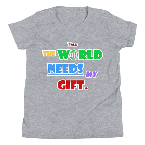 THE WORLD NEEDS MY GIFT - Version 2.0 - YOUTH SHORT SLEEVE T-SHIRT - 4 COLORS - LiVit BOLD