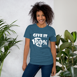 Give It 100% Short-Sleeve Unisex T-Shirt - 19 Colors - LiVit BOLD
