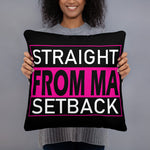 Straight From Ma Setback Basic Pillow - Double-sided Print - LiVit BOLD