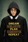 Dream, Believe, Plan, Execute & Repeat Black Unisex Hoodie