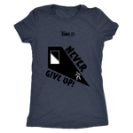Never Give Up Ladie's T-Shirt - LiVit BOLD - LiVit BOLD