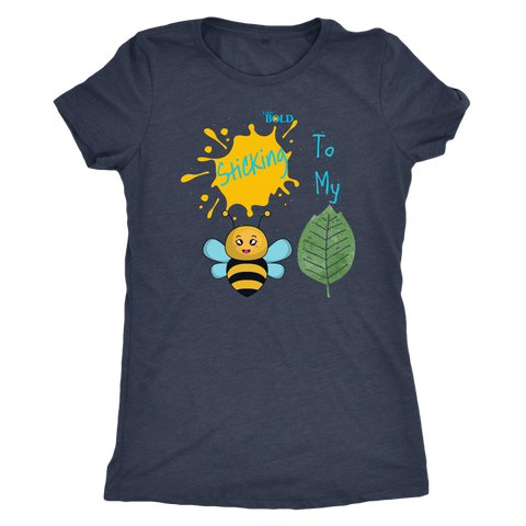 Sticking To My (Bee-Leaf) Belief - Women's T-Shirt - LiVit BOLD - 9 Colors