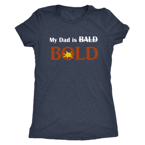 My dad is BOLD Women's T-shirt - LiVit BOLD - LiVit BOLD