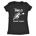 LiVit BOLD Next Level Women's Triblend Shirt - Dream Chaser - LiVit BOLD
