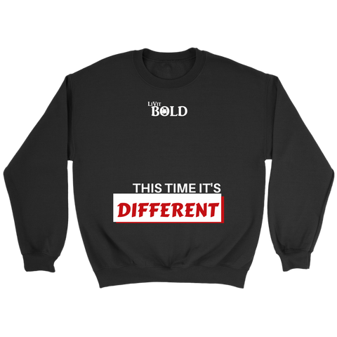 This Time It's Different Unisex Crewneck Sweatshirt  - LiVit BOLD - LiVit BOLD