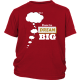 Dare To Dream BIG Youth T-Shirt - 5 Colors - LiVit BOLD - LiVit BOLD
