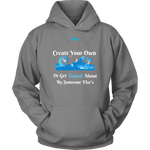Create Your Own Waves Or Get Tossed About By Someone Else's - Unisex Hoodie - 9 Colors - LiVit BOLD