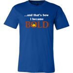 And That's How I Became BOLD - Men's T-Shirt - LiVit BOLD - 11 Colors - LiVit BOLD