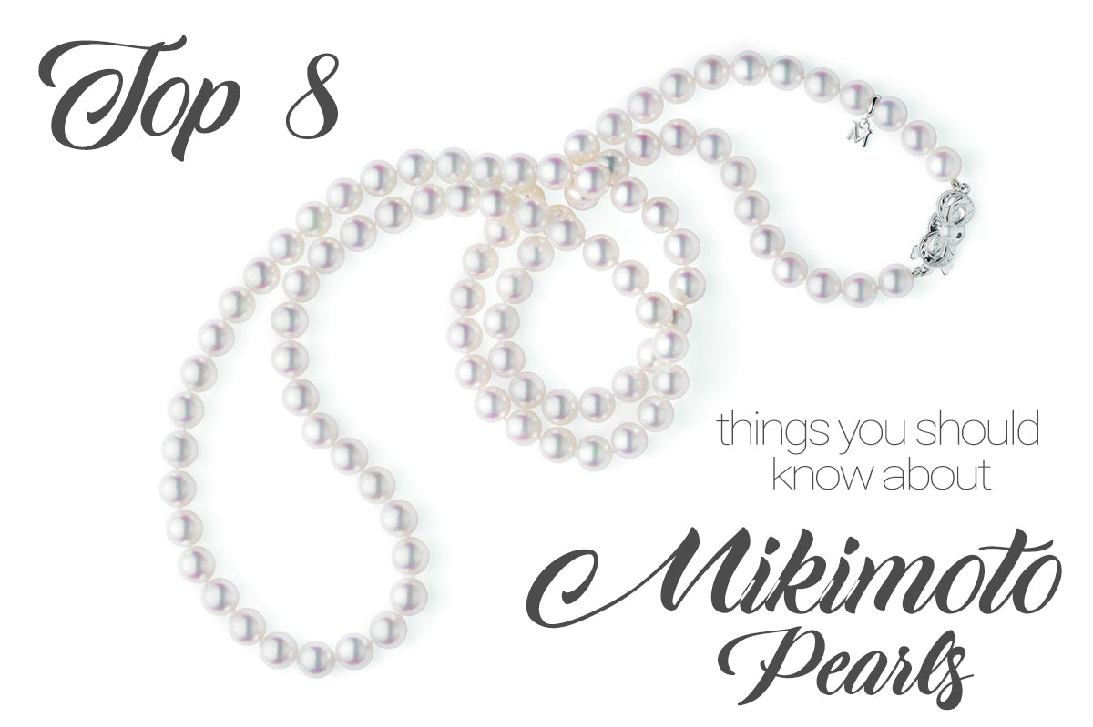 Eight Things You Should Know About Mikimoto Pearls