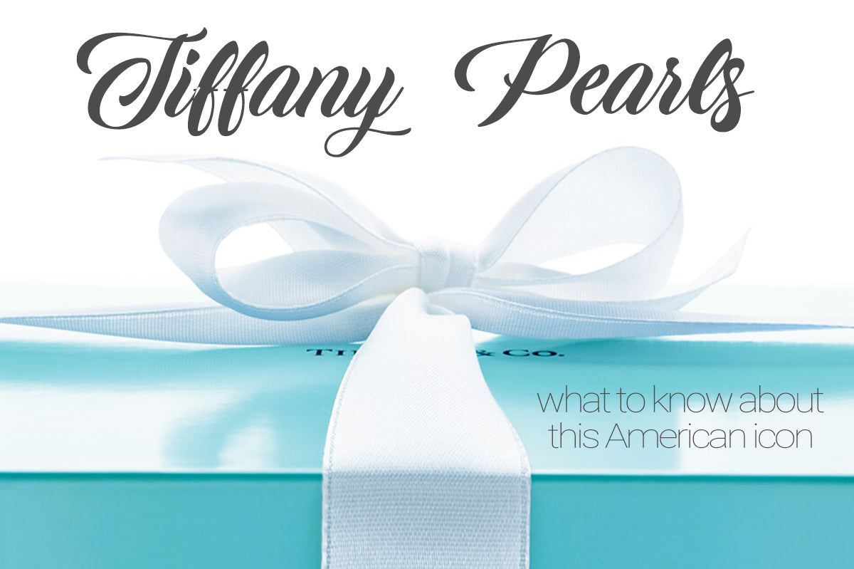 Tiffany Pearls: What You Should Know About an American Icon