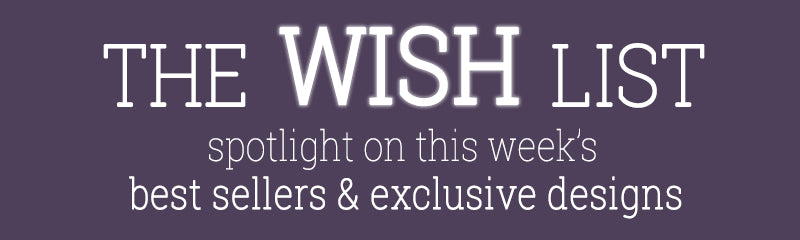 The Wish List - Pure Pearls Weekly Product Spotlight