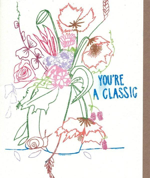 You're a Classic  - Greeting Card