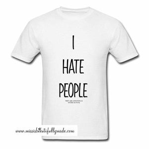 T-shirt - I hate people