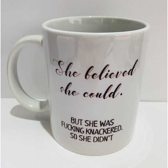 Mug - She believed she could (Seconds)