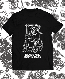 Dance Til You're Dead T-Shirt