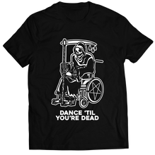 Load image into Gallery viewer, Dance Til You're Dead T-Shirt